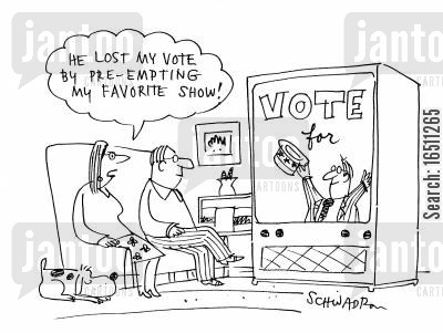 party political broadcasts cartoon humor: 'He lost my vote by pre-empting my favorite show!'