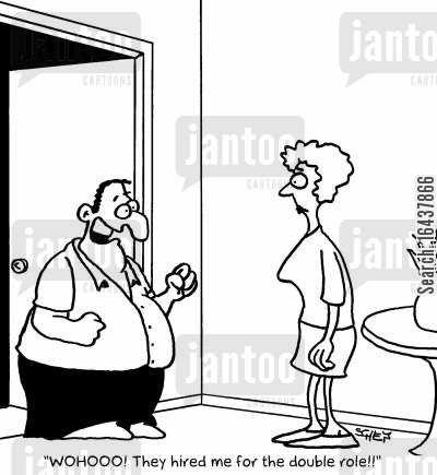 acting careers cartoon humor: 'WOHOOO! They hired me for the double role!'