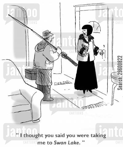 going out cartoon humor: 'I thought you said you were taking me to Swan Lake?'