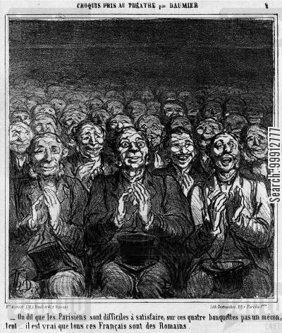 perform cartoon humor: Theatre Sketches by Daummier - They say that it is difficult to satisfy the Parisians. In these four rows there is not one who is dissatisfied, but of course, all these Frenchmen are - Romans