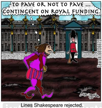 department of transportation cartoon humor:  'Lines Shakespeare rejected.' 'To pave or not to pave . . . contingent on royal funding.'
