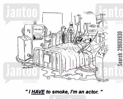 lung cancers cartoon humor: 'I have to smoke, I'm an actor.'