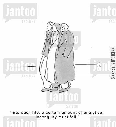 acadmics cartoon humor: 'Into each life, a certain amount of analytical incongruity must fall.'