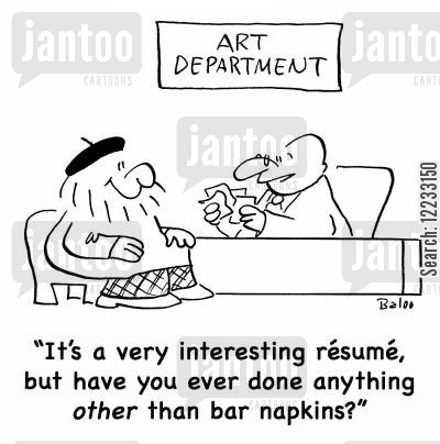 bar napkins cartoon humor: 'It's a very interesting resume, but have you ever done anything other than bar napkins?'