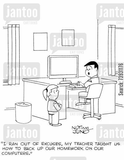 computer lessons cartoon humor: 'I ran out of excuses. My teacher taught us how to back up our homework on our computers.'