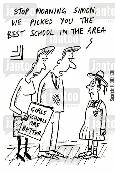 all girls schools cartoon humor: 'Stop moaning Simon, we picked you the best school in the area.'
