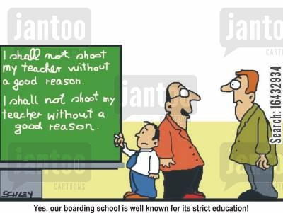 school shooting cartoon humor: 'Yes, our school is well known for its strict education!'