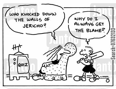 naughty boy cartoon humor: Who knocked down the Walls of Jericho? Why do I always get the blame?