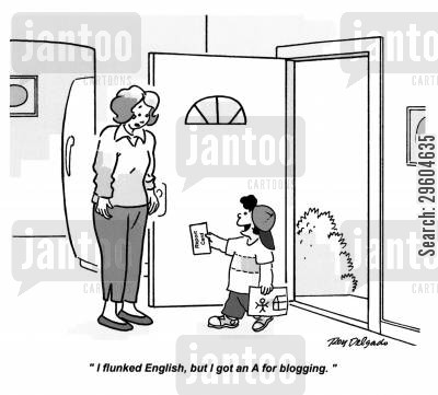 blogs cartoon humor: 'I flunked English, but I got an A for blogging.'