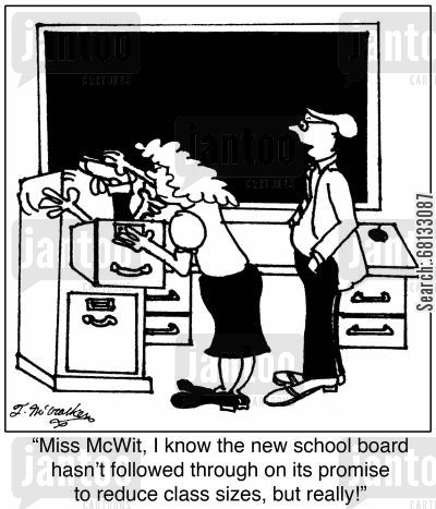 education budget cartoon humor: 'Miss McWit, I know the new school board hasn't followed through on its promise to reduce class sizes, but really!'