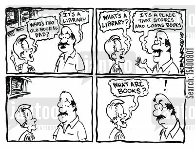librarians cartoon humor: 'What are books?'