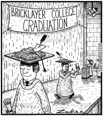 cement cartoon humor: Bricklayer College Graduation.