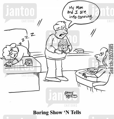 boring presentations cartoon humor: Kid says 'My mom and I are into canning.'