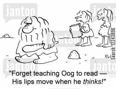 lips move cartoon humor: 'Forget teaching Oog to read -- His lips move when he thinks!'
