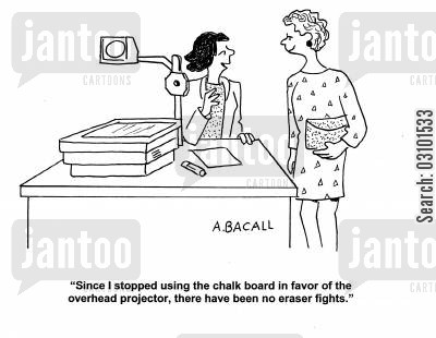 chalk board cartoon humor: 'Since I stopped using the chalk board in favor of the overhead projector, there have been no eraser fights.'