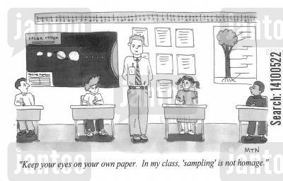primary cartoon humor: Keep your eyes on your own paper. In my class 'sampling' is not homage