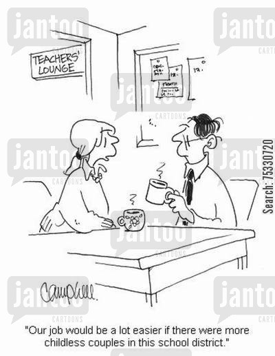 educators cartoon humor: 'Our job would be a lot easier if there were more childless couples in this school district.'