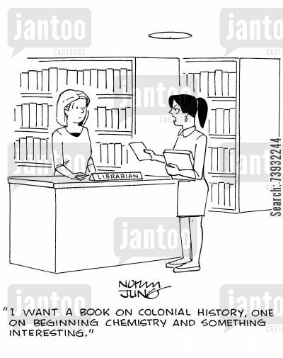 reading lists cartoon humor: 'I want a book on colonial history, one on beginning chemistry and something interesting.'
