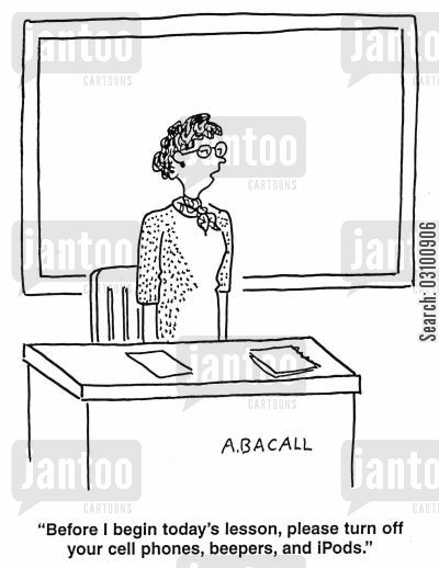 class teachers cartoon humor: 'Before I begin today's lesson, please turn off your cell phones, beepers and ipods.'