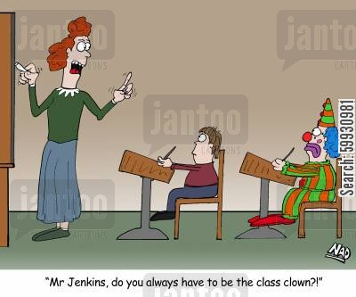 naughty behavior cartoon humor: A small clown sits at the back of a class room - 'Mr Jenkins, do you always have to be the class clown?!'