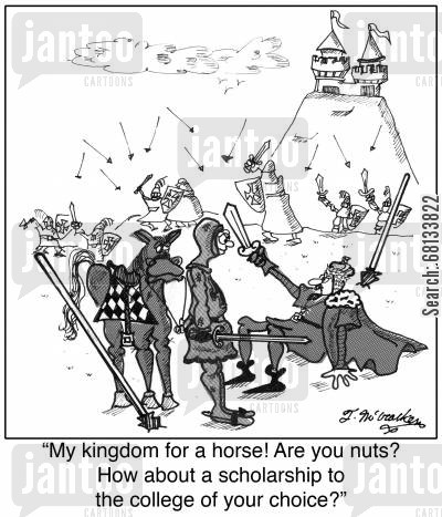 college student cartoon humor: 'My kingdom for a horse! Are you nuts? How about a scholarship to the college of your choice?'