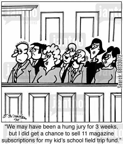 education budget cartoon humor: 'We may have been a hung jury for three weeks, but I did get a chance to sell 11 magazine subscriptions for my kid's school field trip fund.'