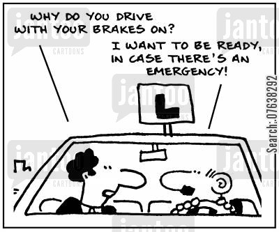 learner plates cartoon humor: 'Why do you drive with your brakes on? I want to be ready in case there's an emergency.'