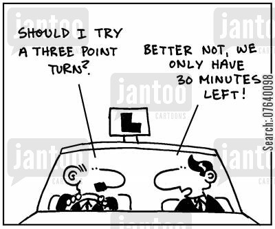 driving instructor cartoon humor: 'Should I try a three point turn?' - 'Better not, we only have 30 minutes left.'