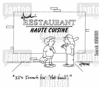 hot food cartoon humor: 'It's French for 'hot food'.'