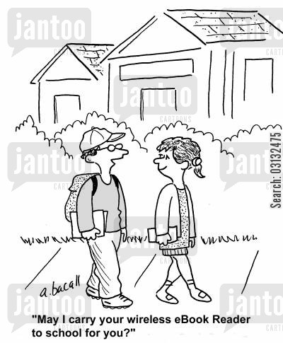 ebook cartoon humor: 'May I carry your wireless eBook reader to school for you?'