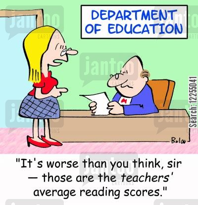 reading scores cartoon humor: 'It's worse than you think, sir -- those are the teachers' average reading scores.'