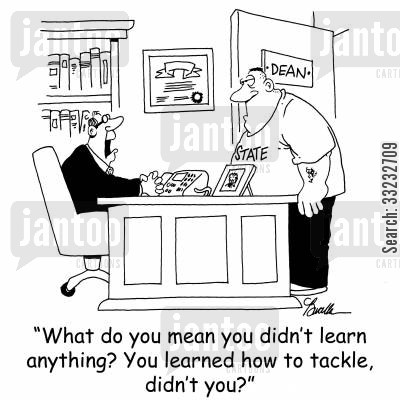 dean cartoon humor: 'What do you mean you didn't learn anything? You learned how to tackle, didn't you?'