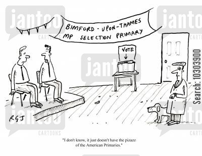 member of parliament cartoon humor: 'It don't now, it just doesn't have the pizazz of the American Primaries.'
