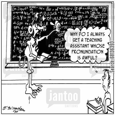 second language cartoon humor: 'Why do I always get a teaching assistant whose pronunciation is awful?'