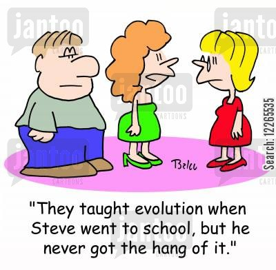 biology lesson cartoon humor: 'They taught evolution when Steve went to school, but he never got the hang of it.'