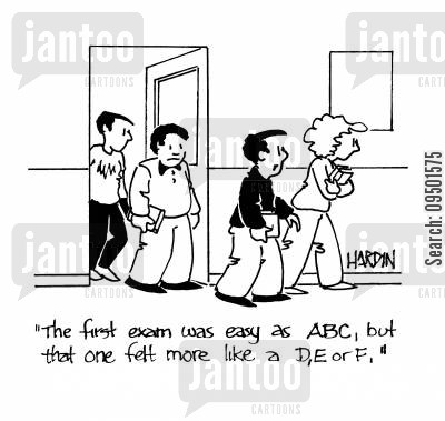 assessment cartoon humor: 'The first exam was easy as ABC, but that one felt more like a D,E or F.'