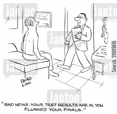 flunked cartoon humor: 'Bad news. Your test results are in. You flunked your finals.'