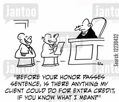 school projects cartoon humor: 'Before your honor passes sentence, is the anything my client could do for extra credit, if you know what I mean?'