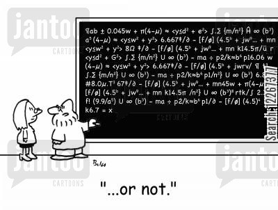 formulas cartoon humor: '...Or not.'
