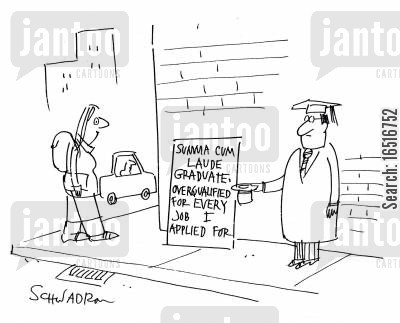graduate job cartoon humor: Summa Cum Laude Graduate. Overqualified for every job I applied for.