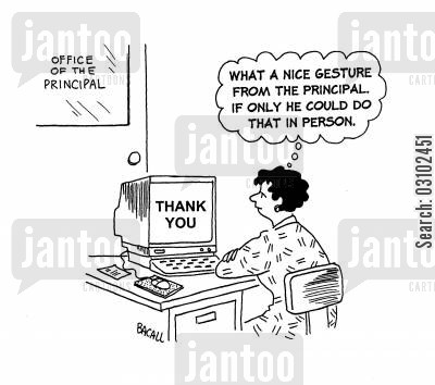 grateful cartoon humor: 'What a nice gesture from the principal. If only he could do that in person.'