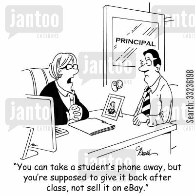 online auction cartoon humor: 'You can take a student's phone away, but you're supposed to give it back after class, not sell it on eBay.'