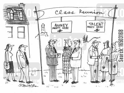 high school reunions cartoon humor: Class reunion of money and talent.