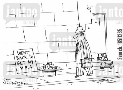 masters degrees cartoon humor: Went back to get my MBA.