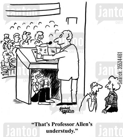 post graduate studies cartoon humor: Man behind stage to lady about professor with person under podium: 'That's Professor Allen's understudy.'