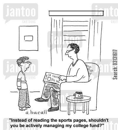 tuition cartoon humor: Instead of reading the sports pages, shouldn't you be managing my college fund?