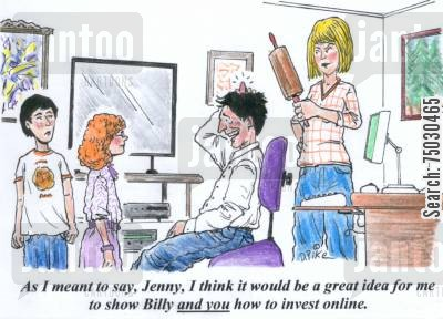 electronic cartoon humor: 'As I meant so say, Jenny, I think it would be a great idea for me to show Billy and you how to invest online.'