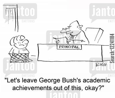 exam results cartoon humor: 'Let's leave George Bush's academic achievements out of this, okay?'