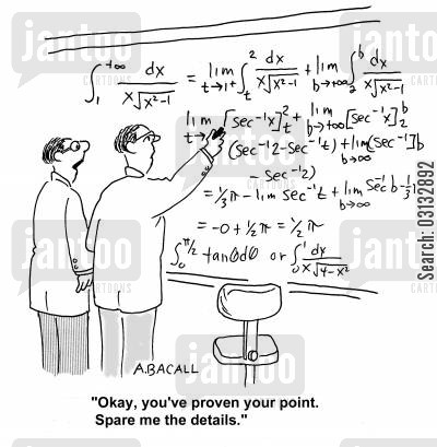 formulas cartoon humor: 'You've proven your point. Spare me the details.'