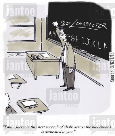grade school cartoon humor: 'Emily Jackson, this next screech of chalk across the blackboard is dedicated to you.'
